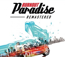 [ОБЗОР] Burnout Paradise Remastered  — Here we go! Foot hard down, try and take me down